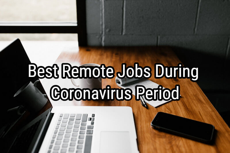 Remote jobs for coronavirus period.